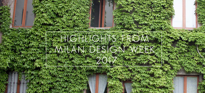 Highlights from Milan Design Week 2017